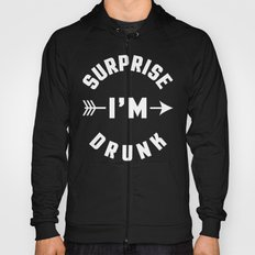 Surprise I'm Drunk Funny Quote Hoody