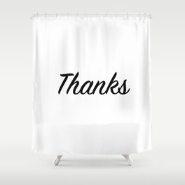 Thanks Shower Curtain
