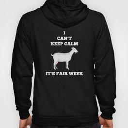 Goat  I Can't Keep Calm Fair Week Country State Show Hoody