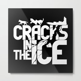 Cracks In The Ice - Typography Design Metal Print