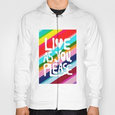 Live as you Please Hoody