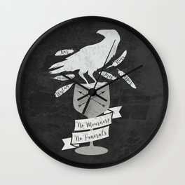 No Mourners, No Funerals - Six of Crows Wall Clock