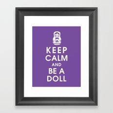 Keep Calm and Be a Doll Framed Art Print