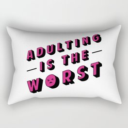Adulting is the WORST Rectangular Pillow