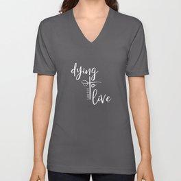 Christian Design - Dying to Live - Luke 9 verse 23 Unisex V-Neck