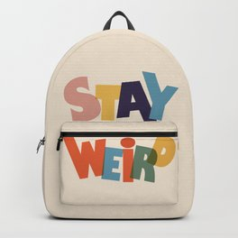 STAY WEIRD - colorful typography Backpack