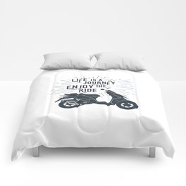 Life Is A Journey. Enjoy The Ride Comforters