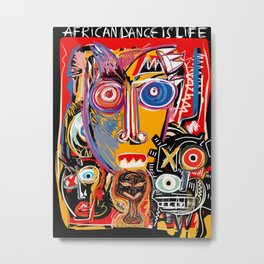 African Dance is Life Street Art Graffiti  Metal Print