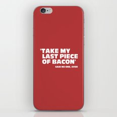 Last Piece Of Bacon Funny Quote iPhone & iPod Skin