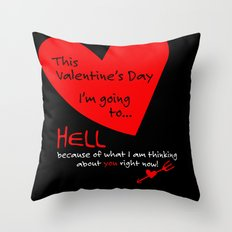 This Valentine's Day I'm Going to... HELL Throw Pillow