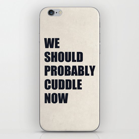 We should probably cuddle now iPhone & iPod Skin