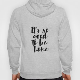It's so Good to be Home, rustic home decor, gallery wall, housewarming gift, framed decor, farmhouse Hoody