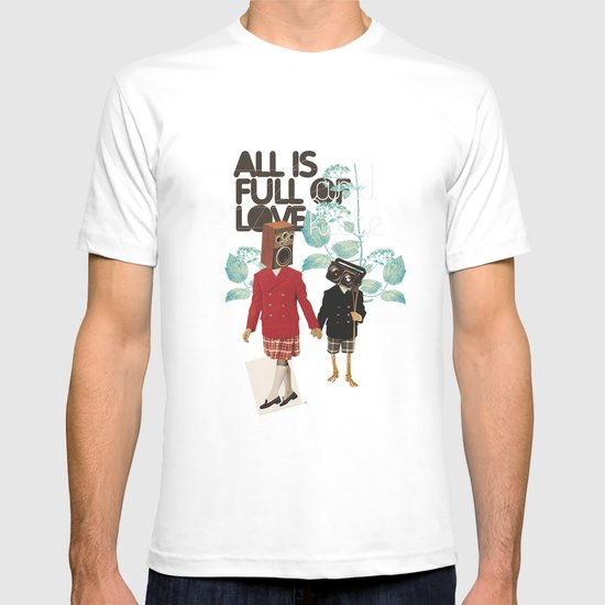 ALL IS FULL OF LOVE T-shirt