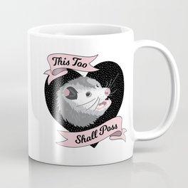 Wise Possum - This Too Shall Poss Cute Opossum Anxiety  Coffee Mug