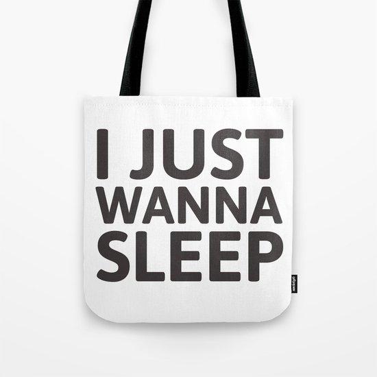 I just wanna sleep Tote Bag