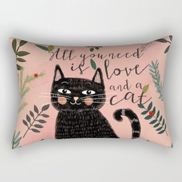 ALL YOU NEED IS LOVE AND A CAT Rectangular Pillow