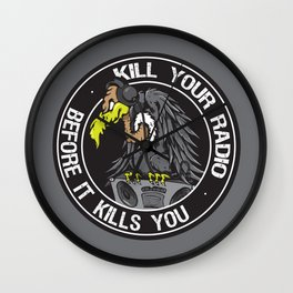Kill Your Radio - Before It Kills You Wall Clock