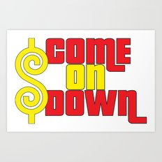 Come On Down Art Print