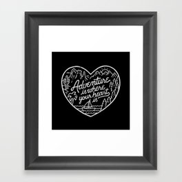 Adventure is where your heart is BW Framed Art Print