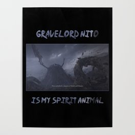 Gravelord Nito Is My Spirit Animal Poster