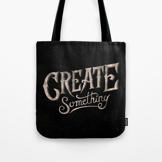 CREATE SOMETHING Tote Bag