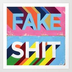 FAKE SHIT Art Print