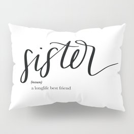 Sister Quote Definition Pillow Sham