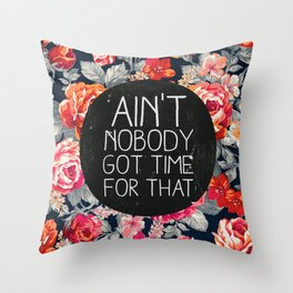Ain't Nobody Got Time For That