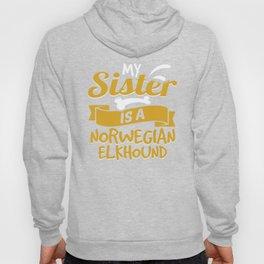 My Sister Is A Norwegian Elkhound Hoody
