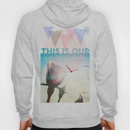 THIS IS OUR HAPPILY EVER AFTER Hoody