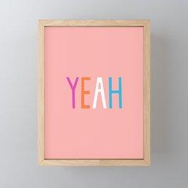 Yeah Framed Mini Art Print