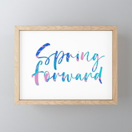 Spring Forward Calligraphy Framed Mini Art Print