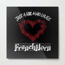Just A Girl Who Loves French Horn Metal Print