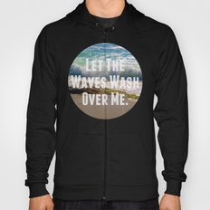 Let The Waves Wash Over Me Hoody