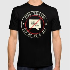 STOP TALKING AT GIGS!! Black LARGE Mens Fitted Tee