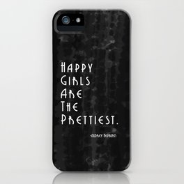 Happy Girls Are The Prettiest - Audrey Hepburn iPhone Case