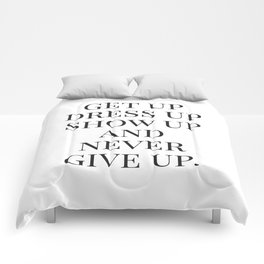 Get Up Dress Up Show Up and Never Give Up, Typography Quotes, Nursery Prints Girl, Minimal Art Comforters