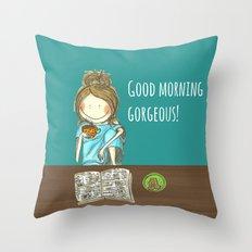 Good morning gorgeous! Throw Pillow