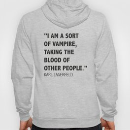 A Karl's Lagerfeld quote Hoody
