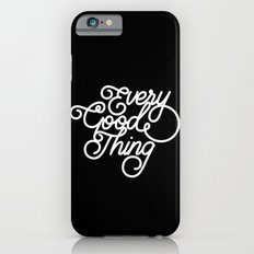 Every good thing Slim Case iPhone 6s