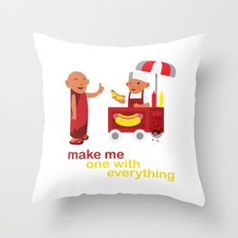 make me one with everything Throw Pillow