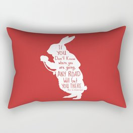 If you Don't know Where You are Going Any Road will Get You There - Alice in Wonderland Rectangular Pillow