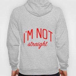 I'm Not Straight - Gay Pride Hoody