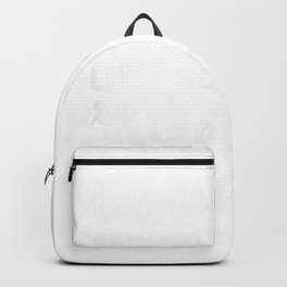 Wilde All are in the rain gutter want to the celebrities Positive Quote Backpack