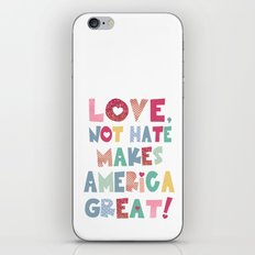 Love, Not Hate Makes America Great! iPhone & iPod Skin