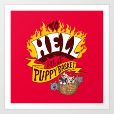 To Hell in a Puppy Basket Art Print