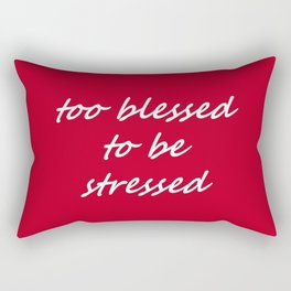 too blessed to be stressed - red Rectangular Pillow