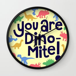 You are Dino-mite! Wall Clock