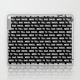 NEED TO TELL DAD JOKES... (black) Laptop & iPad Skin