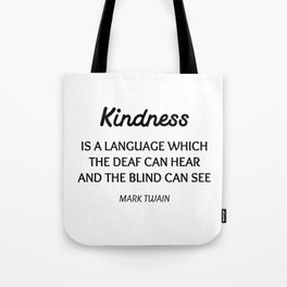 MARK TWAIN WORDS OF WISDOM ON KINDNESS Tote Bag